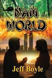 Nam World by Jeff Boyle