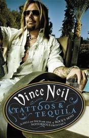 Tattoos & Tequila by Vince Neil
