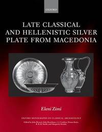 Late Classical and Hellenistic Silver Plate from Macedonia by Eleni Zimi image
