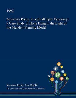 Monetary Policy in a Small Open Economy by Ka-Woon Roddy Lau image