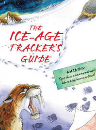 The Ice Age Tracker's Guide by Adrian Lister
