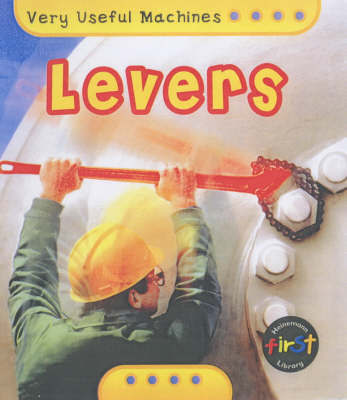 Very Useful Machines: Levers Hardback