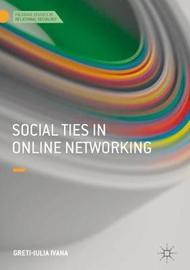 Social Ties in Online Networking by Greti-Iulia Ivana