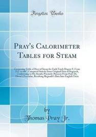 Pray's Calorimeter Tables for Steam by Thomas Pray (Jr ) image
