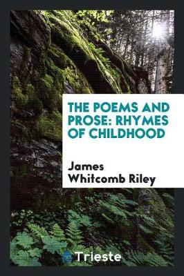 The Poems and Prose by James Whitcomb Riley