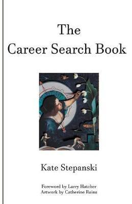 The Career Search Book by Kate Stepanski image