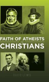 Faith of Atheists Vs Christians by David Lewis