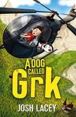 A Dog Called Grk by Josh Lacey
