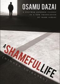 A Shameful Life by Osamu Dazai