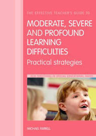 The Effective Teachers Guide to Moderate, Severe and Profound Learning Difficulties (Cognitive Impairments) by Michael Farrell image