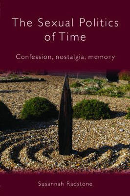 The Sexual Politics of Time by Susannah Radstone image