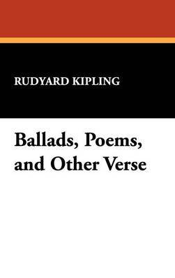 Ballads, Poems, and Other Verse by Rudyard Kipling