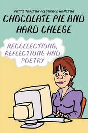 Chocolate Pie and Hard Cheese: Recollections, Reflections and Poetry by Pattie Tarlton Polsgrove Hamilton image
