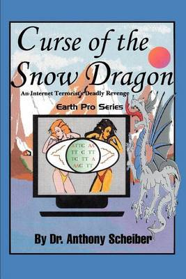 Curse of the Snow Dragon: An Internet Terrorist's Deadly Revenge by Anthony Scheiber image