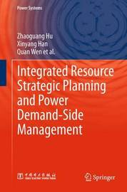 Integrated Resource Strategic Planning and Power Demand-Side Management by Zhaoguang Hu