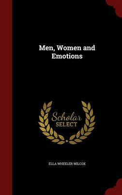 Men, Women and Emotions by Ella Wheeler Wilcox image