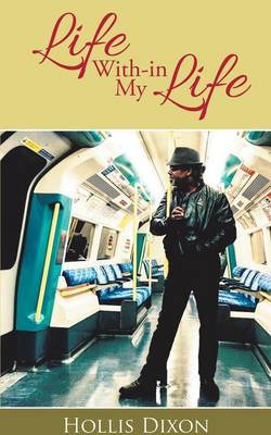 Life With-In My Life by Hollis Dixon image