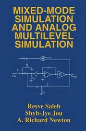 Mixed-Mode Simulation and Analog Multilevel Simulation by Resve A. Saleh