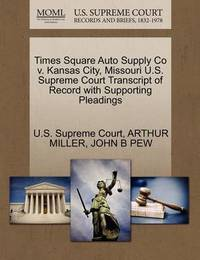 Times Square Auto Supply Co V. Kansas City, Missouri U.S. Supreme Court Transcript of Record with Supporting Pleadings by Arthur Miller