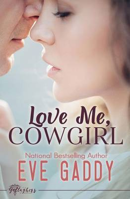 Love Me, Cowgirl by Eve Gaddy