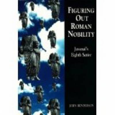 Figuring Out Roman Nobility by John Henderson image