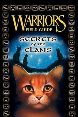 Secrets of the Clans (Warrior Cats Field Guide) by Erin Hunter