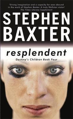Resplendent (Destiny's Children #4) by Stephen Baxter image