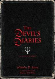 The Devil's Diaries by Nicholas D. Satan