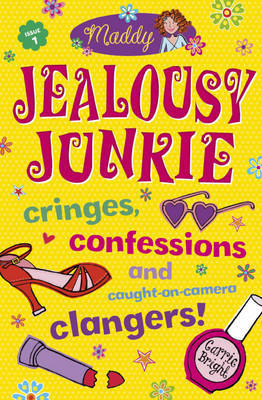 Maddy: Jealousy Junkie by Carrie Bright