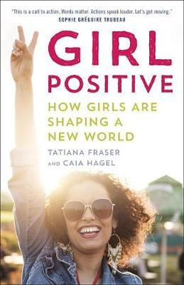 Girl Positive by Tatiana Fraser
