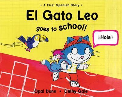 El Gato Leo Goes to School (Dual Language Spanish/English) by Opal Dunn image