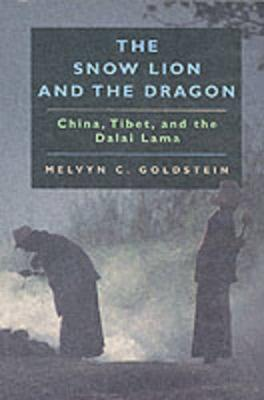 The Snow Lion and the Dragon by Melvyn C Goldstein
