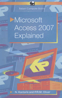 Microsoft Access 2007 Explained by P.R.M. Oliver image
