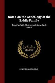Notes on the Genealogy of the Biddle Family by Henry Drinker Biddle image
