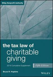 The Tax Law of Charitable Giving, 2018 Cumulative Supplement by Bruce R Hopkins