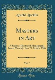 Masters in Art, Vol. 7 by Arnold Bocklin