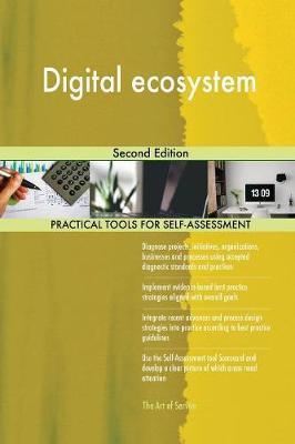 Digital Ecosystem Second Edition by Gerardus Blokdyk