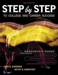 Step by Step to College and Career Success by John Gardner