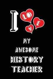 I Love My Awesome History Teacher by Lovely Hearts Publishing