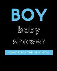 Boy Baby Shower Advice For The New Mom by Bump Game Publishing