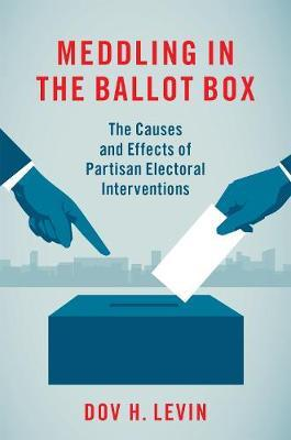 Meddling in the Ballot Box by Dov H. Levin
