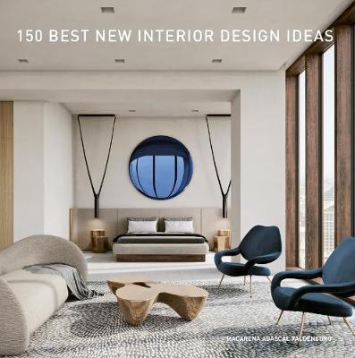 150 Best New Interior Design Ideas Macarena Abascal Valdenebro Book Pre Order Now At Mighty Ape Nz