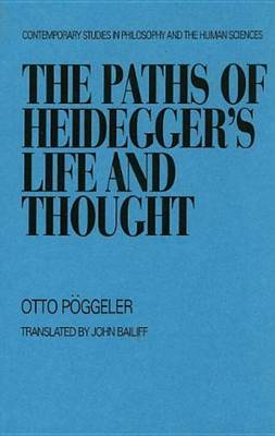 The Paths Of Heidegger's Life And Thought by Otto Poggeler image