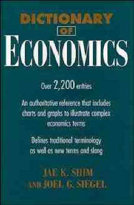 Dictionary of Economics by Jae K Shim