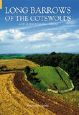 Long Barrows of the Cotswolds & Surrounding Areas by Tim Darvill