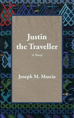 Justin, the Traveller by Joseph M. Mascia image