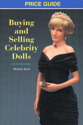 Buying & Selling Celebrity Dolls by Michele Karl