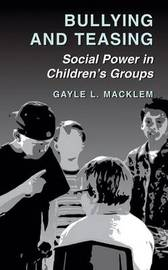 Bullying and Teasing by Gayle L Macklem