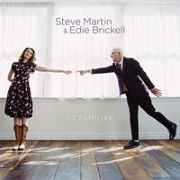 So Familiar by Steve Martin & Edie Brickell