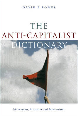 The Anti-Capitalist Dictionary by David E. Lowes image